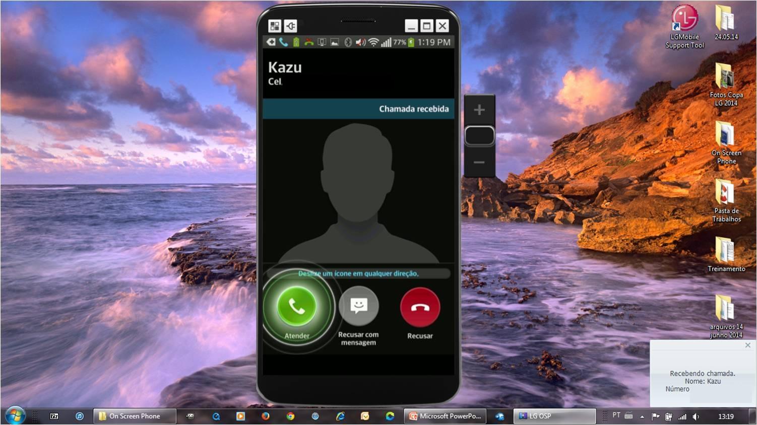 Quando a tela estiver desligada em descanso, ao receber uma chamada o visor ligará automaticamente e no canto inferior direito um Popup identifica a chamada.