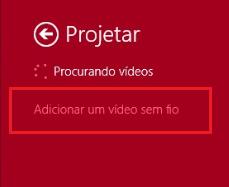 Menu adicionar um video sem fio
