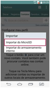 Clique em Contatos, menu, Importar/Exportar, Importar do Micro SD
