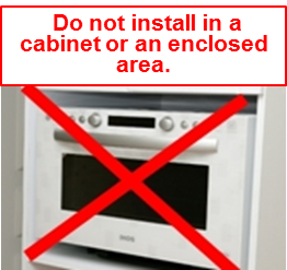 Do not install an oven in a cabinet or enclosed area.