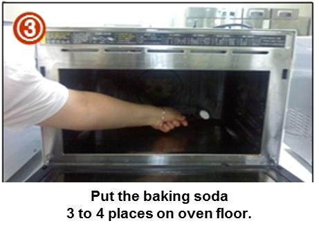 Put the baking soda 3 to 4 places on oven floor